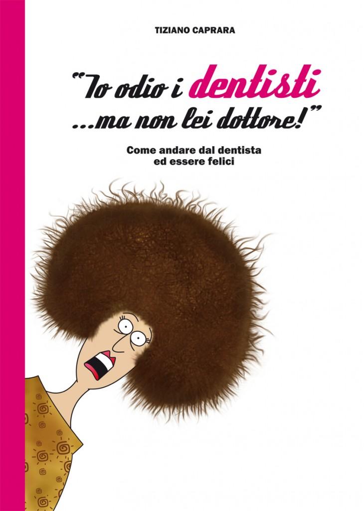 Io odio i dentisti... ma non lei dottore!