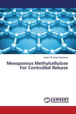 Mesoporous Methylcellulose For Controlled Release