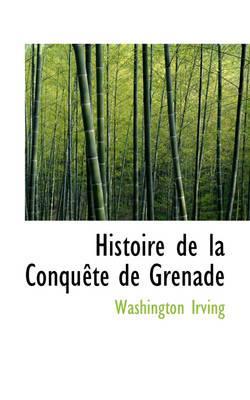 Histoire De La Conquete De Grenade