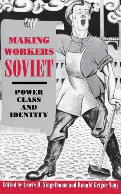 Making Workers Soviet