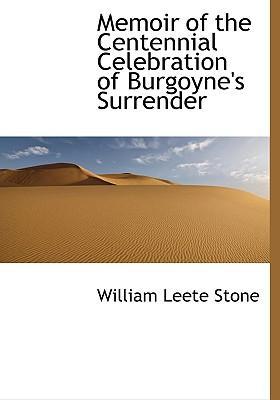 Memoir of the Centennial Celebration of Burgoyne's Surrender