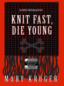 Knit Fast, Die Young