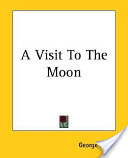 A Visit to the Moon