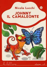 Johnny il camaleonte. Ediz. a colori