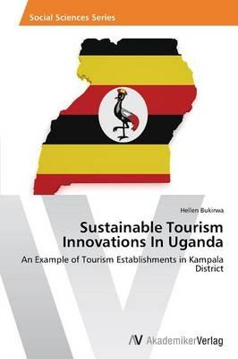 Sustainable Tourism Innovations In Uganda