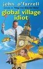 Global Village Idiot
