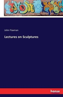 Lectures on Sculptures