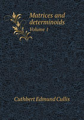 Matrices and Determinoids Volume 1