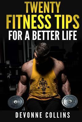 Twenty Fitness Tips