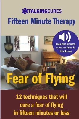 Fear of Flying - Fifteen Minute Tharapy