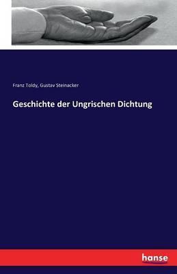 Geschichte der Ungrischen Dichtung