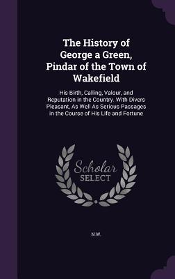 The History of George a Green, Pindar of the Town of Wakefield
