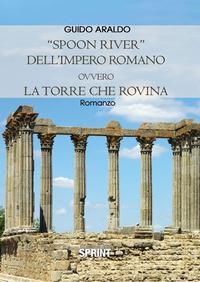 «Spoon river» dell'impero romano ovvero la torre che rovina