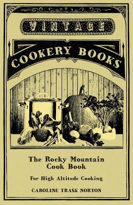 The Rocky Mountain Cook Book - For High Altitude Cooking