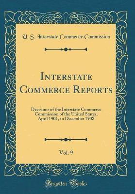 Interstate Commerce Reports, Vol. 9