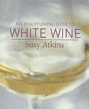 Really Useful Guide to White Wine