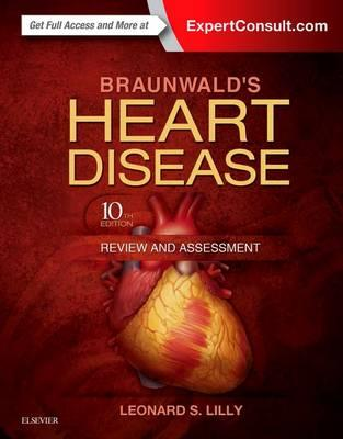 Braunwald's Heart Disease Review and Assessment, 10th Edition