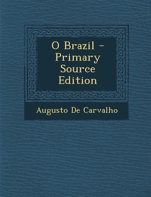 O Brazil - Primary Source Edition
