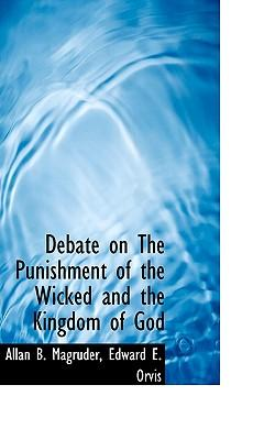 Debate on the Punishment of the Wicked and the Kingdom of God