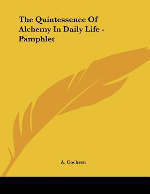 The Quintessence of Alchemy in Daily Life