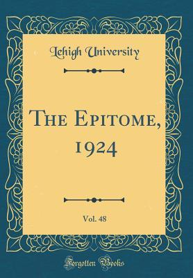 The Epitome, 1924, Vol. 48 (Classic Reprint)