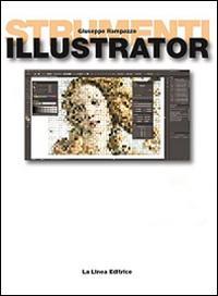 Illustrator. Con espansione online. Per gli Ist. tecnici e professionali
