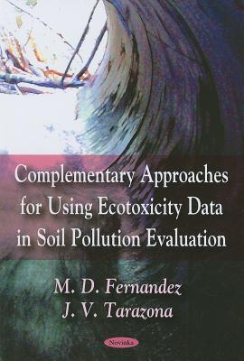 Complementary Approaches for Using Ecotoxicity Data in Soil Pollution Evaluation