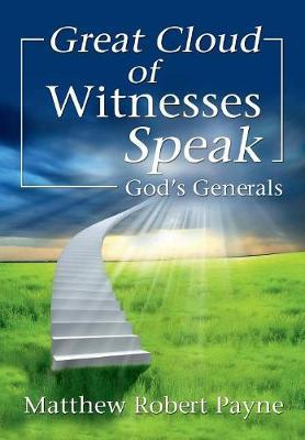 Great Cloud of Witnesses Speak