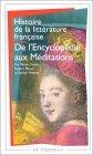 Histoire de la litterature française - de l'encyclopédie aux méditations
