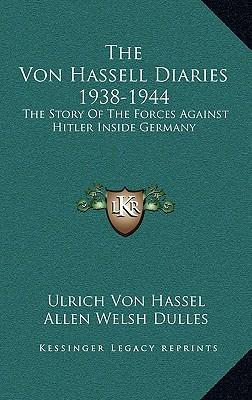 The Von Hassell Diaries 1938-1944