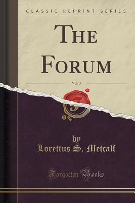 The Forum, Vol. 3 (Classic Reprint)