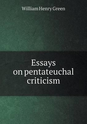 Essays on Pentateuchal Criticism