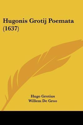 Hugonis Grotij Poemata (1637)