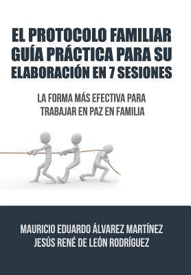 El Protocolo Familiar guía práctica para su elaboración en 7 sesiones