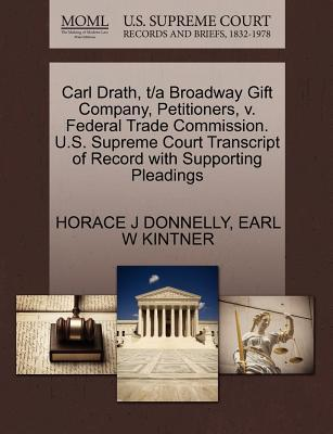 Carl Drath, T/A Broadway Gift Company, Petitioners, V. Federal Trade Commission. U.S. Supreme Court Transcript of Record with Supporting Pleadings