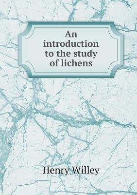 An Introduction to the Study of Lichens