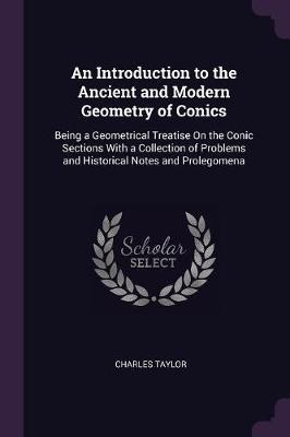 An Introduction to the Ancient and Modern Geometry of Conics