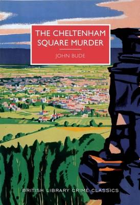 The Cheltenham Square Murder (British Library Crime Classics)