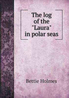 The Log of the Laura in Polar Seas