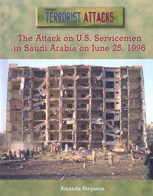The Attack on U.s. Servicemen in Saudi Arabia on June 25, 1996