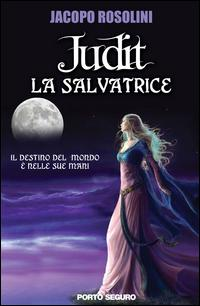 La salvatrice. Judit