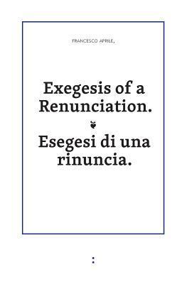 Exegesis of a Renunciation