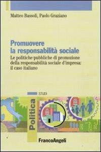 Promuovere la responsabilità sociale. Le politiche pubbliche di promozione della responsabilità sociale d'impresa
