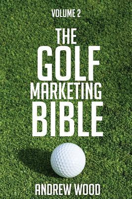The Golf Marketing Bible