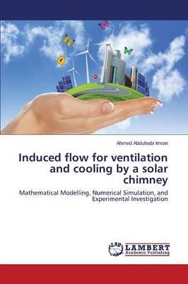 Induced flow for ventilation and cooling by a solar chimney
