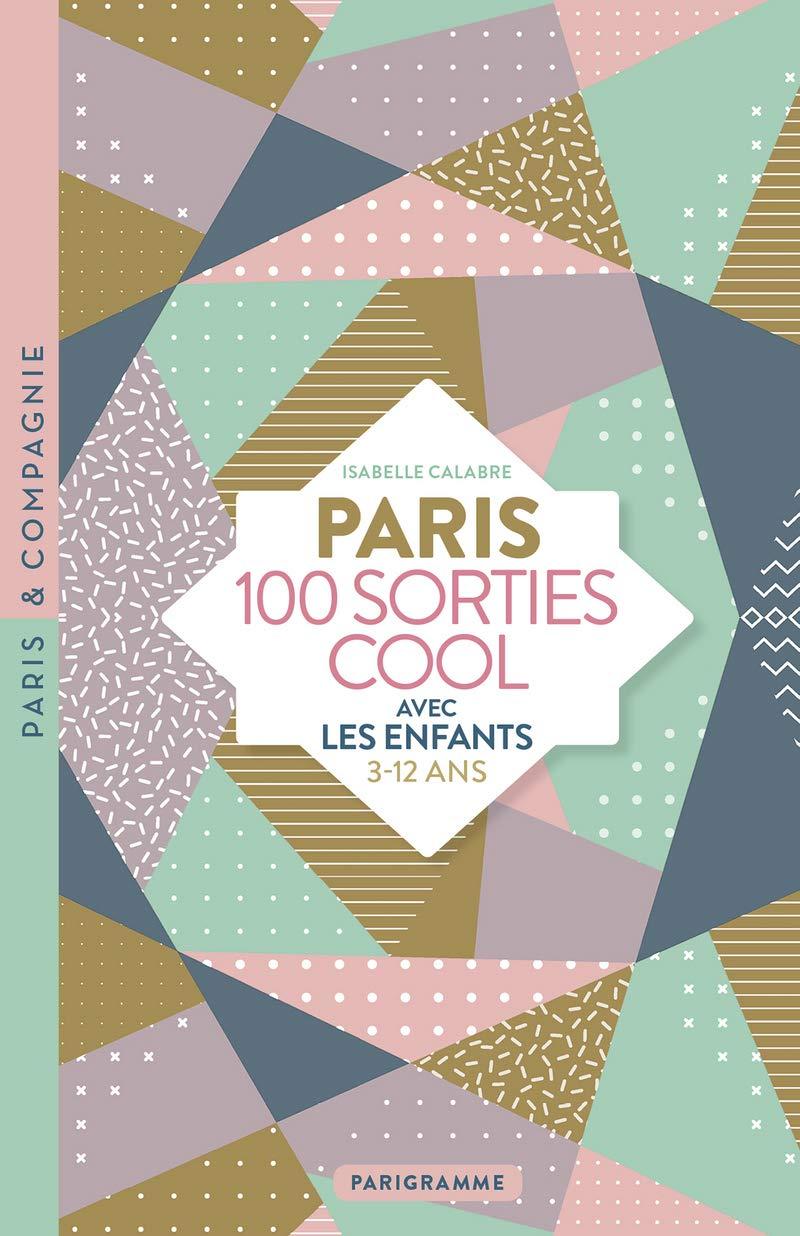 Paris, 100 sorties c...