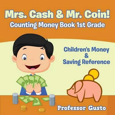 Mrs. Cash & Mr. Coin! - Counting Money Book 1St Grade