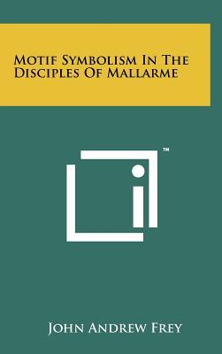 Motif Symbolism in the Disciples of Mallarme