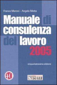 Manuale di consulenza del lavoro 2005