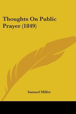 Thoughts on Public Prayer (1849)
